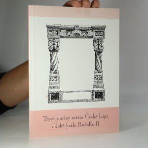 náhled knihy - Třpyt a stín města České Lípy v době krále Rudolfa II.
