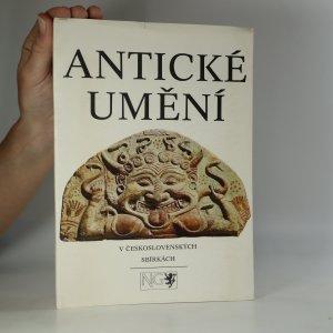 náhled knihy - Antické umění v Československých sbírkách. Katalog výstavy, Praha, srpen - listopad 1979