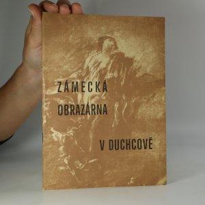 náhled knihy - Zámecká obrazárna v Duchcově. Katalog výstavy, Duchcov 1967