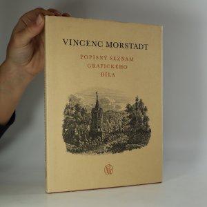 náhled knihy - Vincenc Morstadt. Popisný seznam grafického díla