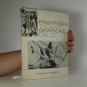 náhled knihy - František Tichý : grafické dílo