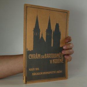 náhled knihy - Dějiny a popis děkanského chrámu sv. Bartoloměje v Kolíně