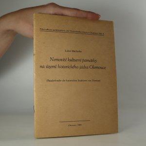 náhled knihy - Nemovité kulturní památky na území historického jádra Olomouce. (Baudenkmäler des historischen Stadtkerns von Olomouc