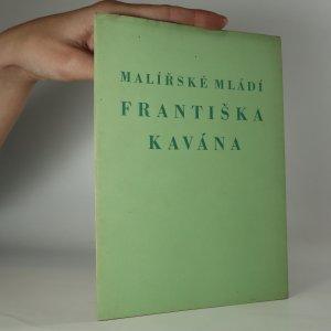 náhled knihy - Malířské mládí Františka Kavána