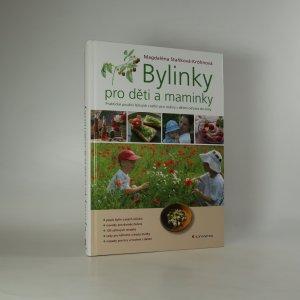 náhled knihy - Bylinky pro děti a maminky. Praktické použití léčivých rostlin pro rodiny s dětmi od jara do zimy