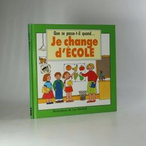 náhled knihy - Je change d'école
