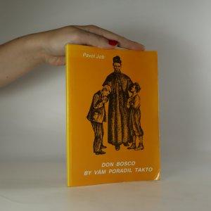 náhled knihy - Don Bosco by vám poradil takto. Pedagogická pomôcka pre kresťanských rodičov