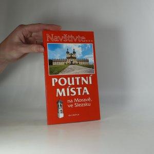 náhled knihy - Poutní místa na Moravě, ve Slezsku