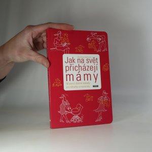náhled knihy - Jak na svět přicházejí mámy