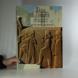 náhled knihy - Krása zaniklých civilizací. Světy, které objevila archeologie