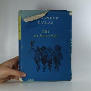 náhled knihy - Tři mušketýři. 1. díl.