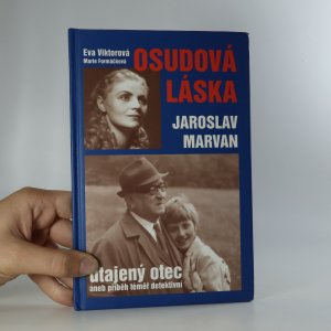 náhled knihy - Osudová láska. Jaroslav Marvan - utajený otec. Téměř detektivní příběh milenky a nemanželské dcery Jaroslava Marvana.