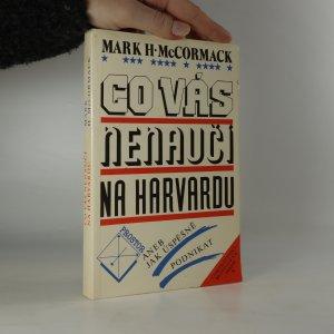 náhled knihy - Co vás nenaučí na Harvardu aneb Jak úspěšně podnikat