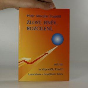 náhled knihy - Zlost, hněv, rozčílení, aneb, Jak ze slepé uličky krizové komunikace s dospělými i dětmi