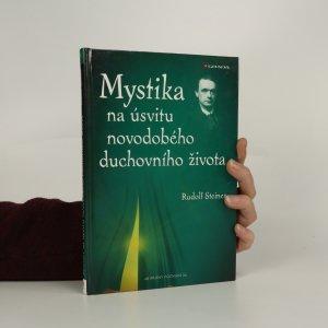 náhled knihy - Mystika na úsvitu novodobého duchovního života a její vztah k modernímu světovému názoru