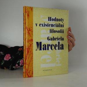 náhled knihy - Hodnoty v existenciální filosofii Gabriela Marcela