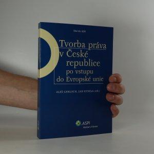 náhled knihy - Tvorba práva v České republice po vstupu do Evropské unie