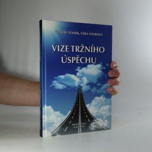 náhled knihy - Vize tržního úspěchu, aneb, 10 otázek a odpovědí jak chápat marketing budoucnosti