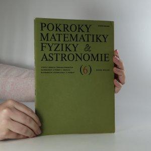 náhled knihy - Pokroky matematiky, fyziky a astronomie. Ročník 26. Číslo 6.