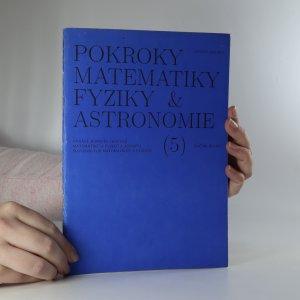 náhled knihy - Pokroky matematiky, fyziky a astronomie. Ročník 38. Číslo 5.
