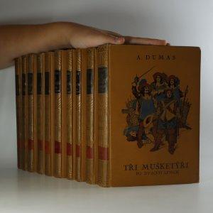 náhled knihy - Tři mušketýři I. + II. díl, Tři mušketýři ještě po deseti letech I. - VI. díl, Tři mušketýři po dvaceti letech I. + II. díl (10 svazků)