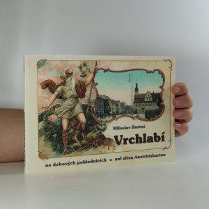 náhled knihy - Vrchlabí na dobových pohlednicích