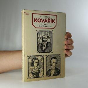 náhled knihy - Slavní a zapomenutí : čtení o životě a díle našich spisovatelů
