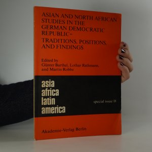 náhled knihy - Asian and North African Studies in the German Democratic Republic - Traditions, Positions, and Findings
