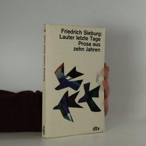 náhled knihy - Lauter letzte Tage Prosa aus zehn Jahren
