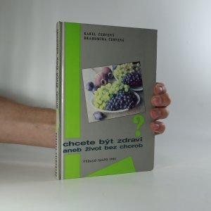 náhled knihy - Chcete být zdraví, aneb, Život bez chorob