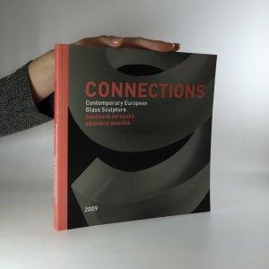 náhled knihy - Connections 2009. Contemporary European Glass Sculpture. Současná evropská skleněná plastika.