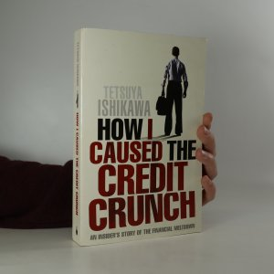 náhled knihy - How I Caused the Credit Crunch