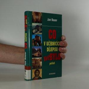 náhled knihy - Co v učebnicích dějepisu nebylo potřetí