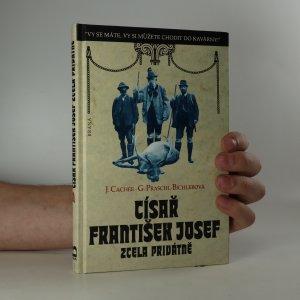 náhled knihy - Císař František Josef zcela privátně (je cítit zatuchlinou)