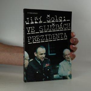 náhled knihy - Ve službách prezidenta. Generál František Moravec ve světle archívních dokumentů (je cítit zatuchlinou)