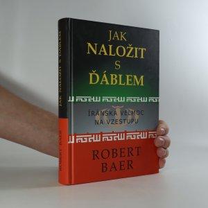 náhled knihy - Jak naložit s ďáblem. Íránská velmoc na vzestupu