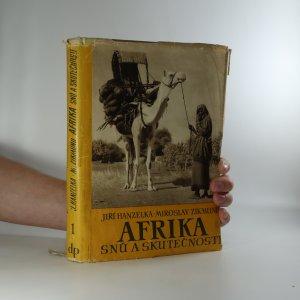 náhled knihy - Afrika snů a skutečnosti I. díl