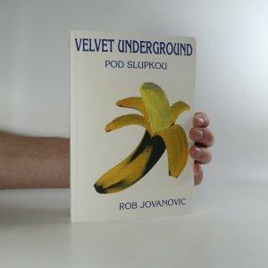 náhled knihy - Velvet Underground. Pod slupkou