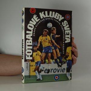 náhled knihy - Fotbalové kluby světa. Znaky, klubové dresy, fakta, zajímavosti a adresy