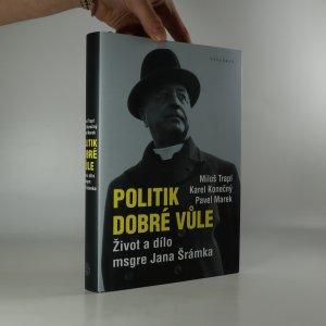náhled knihy - Politik dobré vůle. Život a dílo msgre Jana Šrámka