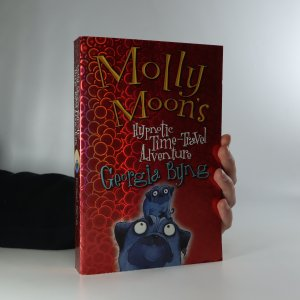 náhled knihy - Molly Moon's Hypnotic Time-Travel Adventure