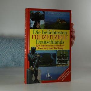 náhled knihy - Die beliebtesten Freizeitziele Deutschlands. 220 Autotouren zwischen Flensburg und Freiburg