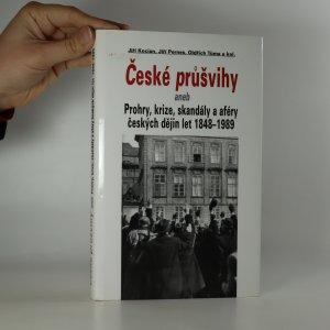 náhled knihy - České průšvihy, aneb, Prohry, krize, skandály a aféry českých dějin let 1848-1989