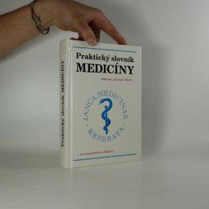 náhled knihy - Praktický slovník medicíny. 4000 lékařských termínů se srozumitelným výkladem (je cítit zatuchlinou)