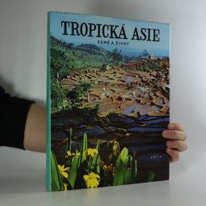náhled knihy - Tropická Asie. Země a život