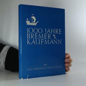 náhled knihy - 1000 Jahre Bremer Kaufmann
