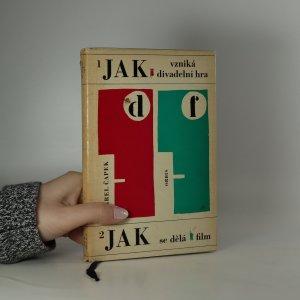 náhled knihy - Jak vzniká divadelní hra. Jak se dělá film