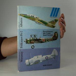 náhled knihy - Ilustrovaná historie letectví. Aero L-39 Albatros / Polikarpov Po-2 / Commonwealth Wirraway