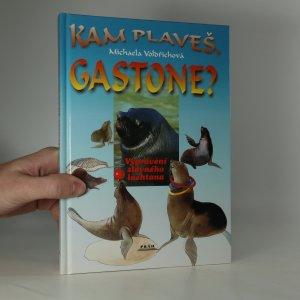 náhled knihy - Kam plaveš, Gastone?