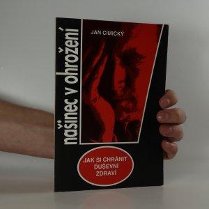 náhled knihy - Našinec v ohrožení. Jak si chránit duševní zdraví